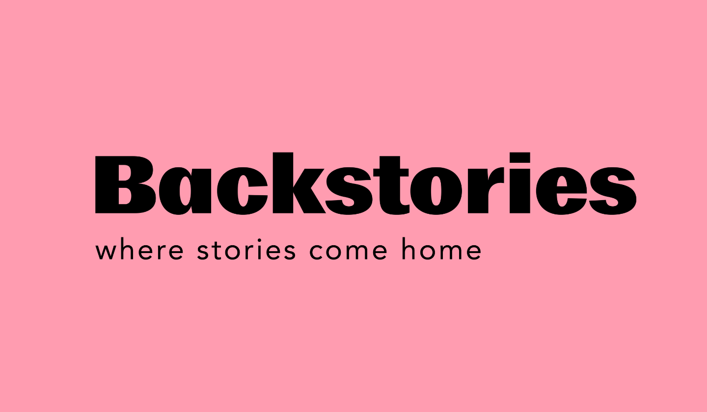 Backstories logo, the background is bubblegum pink and the font is very funky. Under the word 'Backstories' is the slogan 'where stories come home'