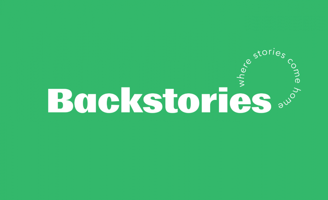 A bright green background with white groovy text that says 'Backstories: Where Stories Come Home'